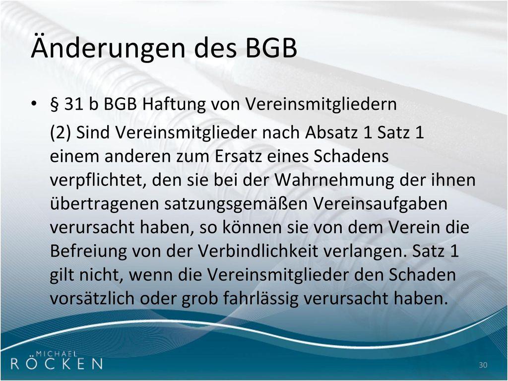 Änderungen des BGB § 31 b BGB Haftung von Vereinsmitgliedern