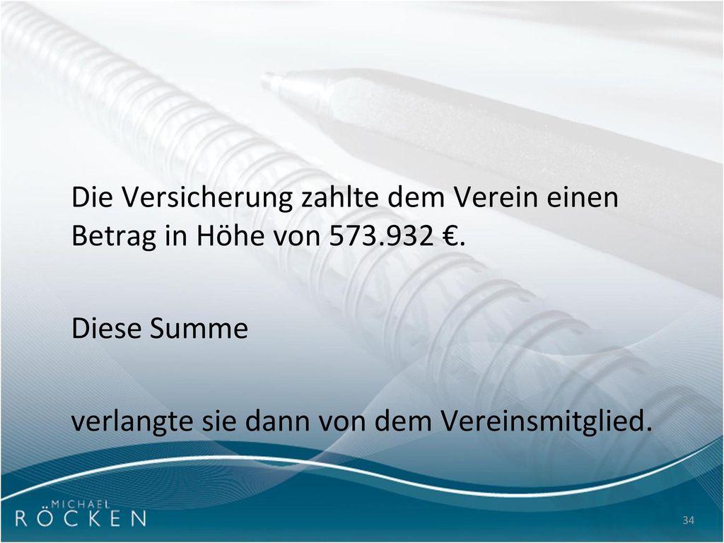 Die Versicherung zahlte dem Verein einen Betrag in Höhe von 573.932 €.