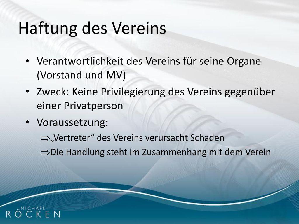Haftung des Vereins Verantwortlichkeit des Vereins für seine Organe (Vorstand und MV)