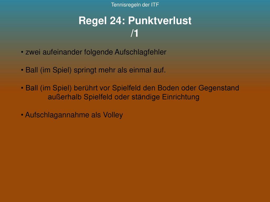 Regel 24: Punktverlust /1 zwei aufeinander folgende Aufschlagfehler