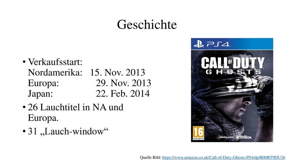 Geschichte Verkaufsstart: Nordamerika: 15. Nov. 2013 Europa: 29. Nov. 2013 Japan: 22. Feb. 2014.