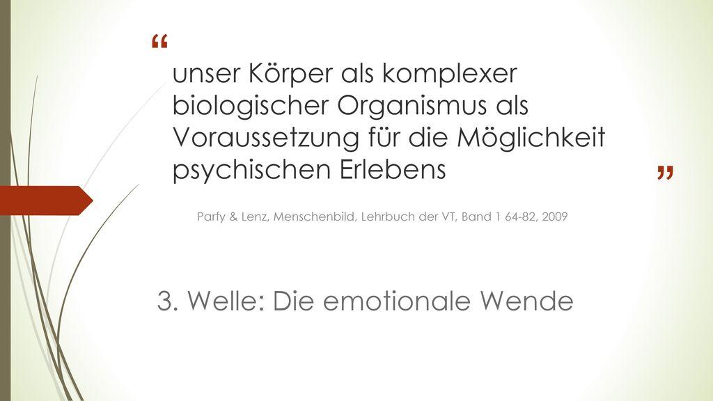 3. Welle: Die emotionale Wende