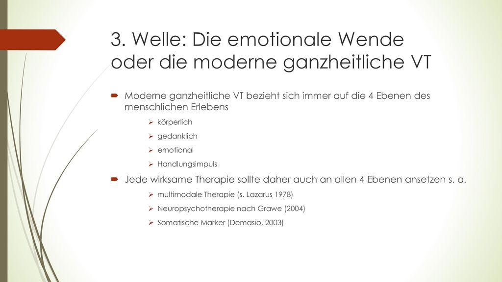 3. Welle: Die emotionale Wende oder die moderne ganzheitliche VT