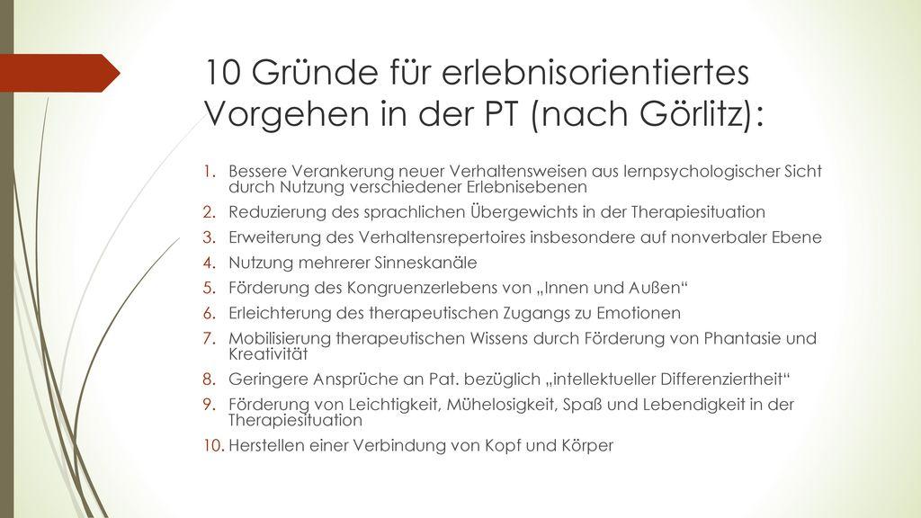 10 Gründe für erlebnisorientiertes Vorgehen in der PT (nach Görlitz):