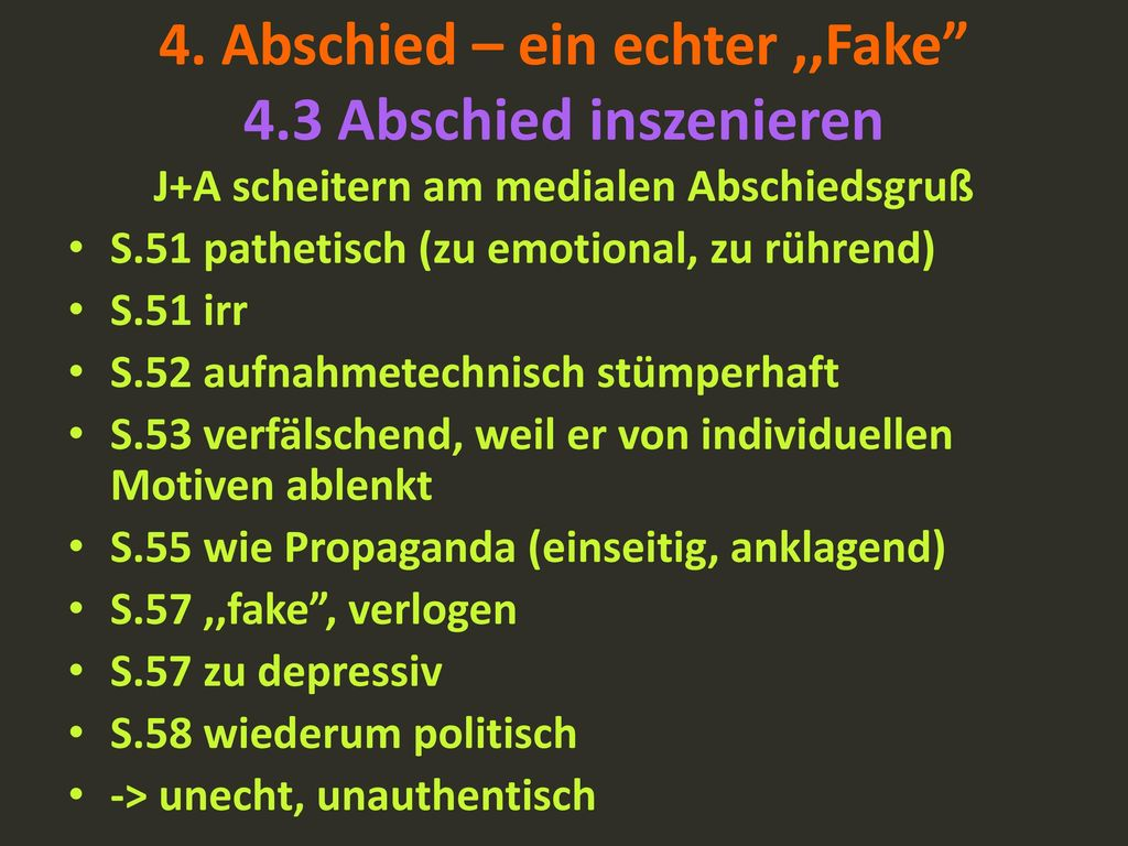 4. Abschied – ein echter ,,Fake 4.3 Abschied inszenieren