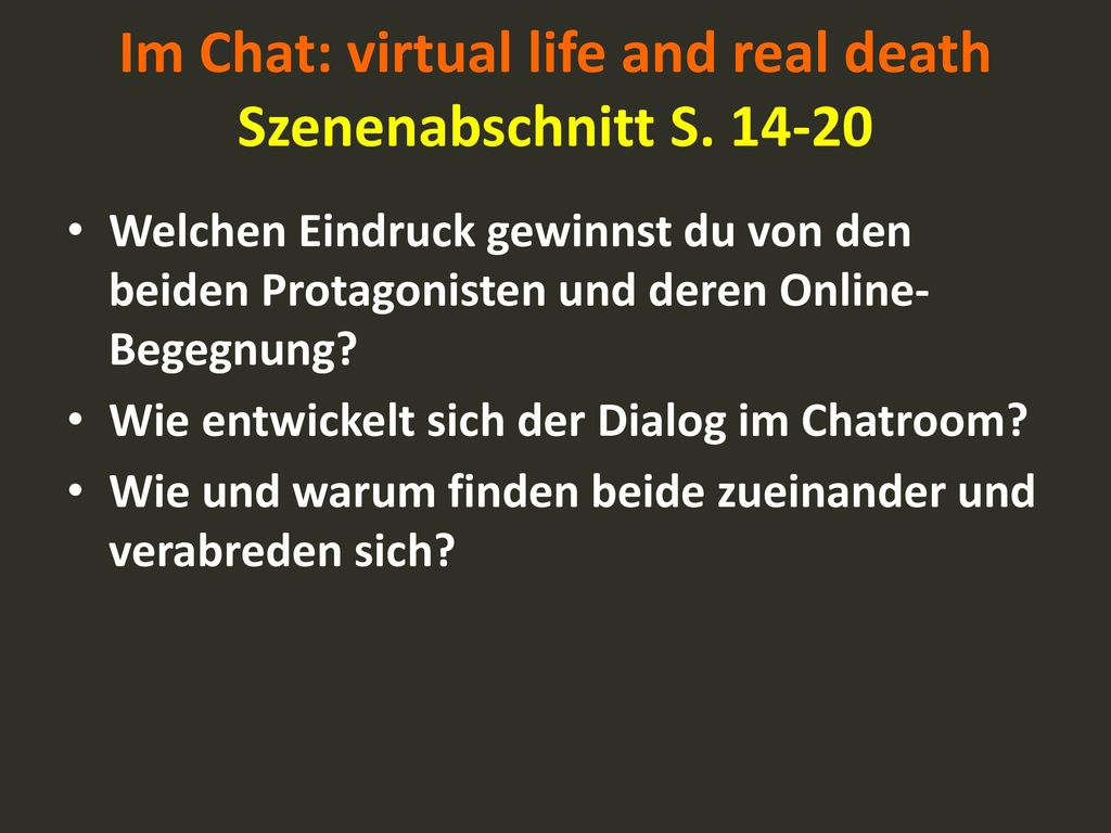 Im Chat: virtual life and real death Szenenabschnitt S. 14-20