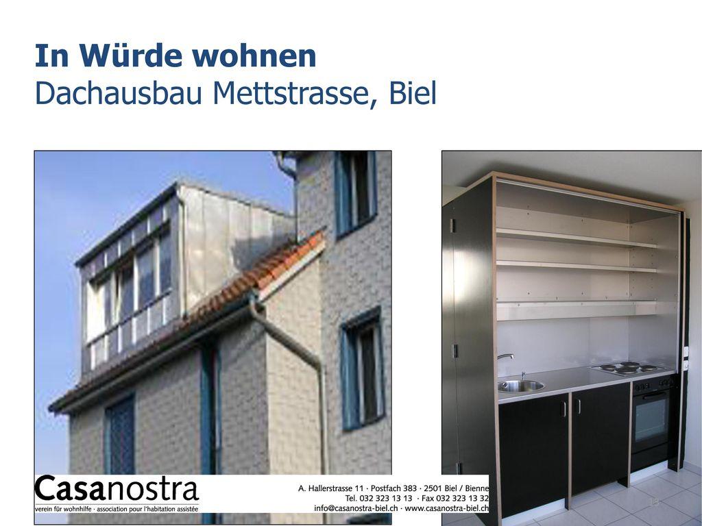In Würde wohnen Dachausbau Mettstrasse, Biel