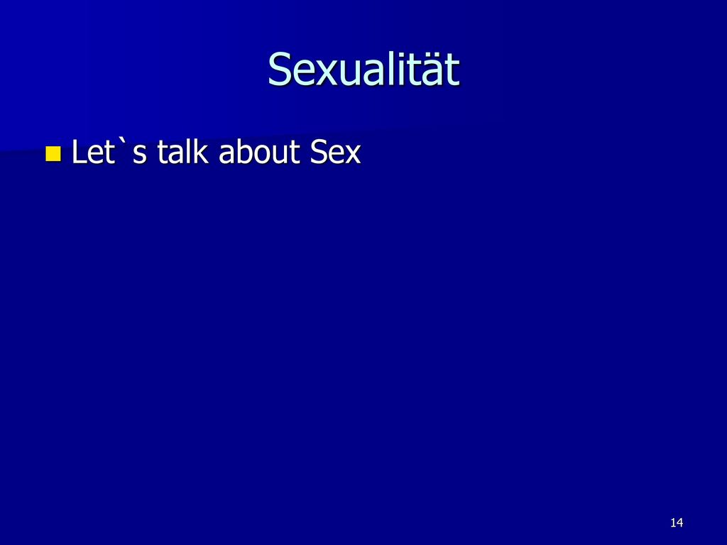 Sexualität Let`s talk about Sex
