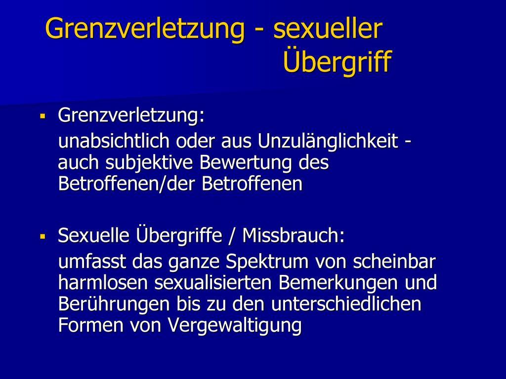 Grenzverletzung - sexueller Übergriff