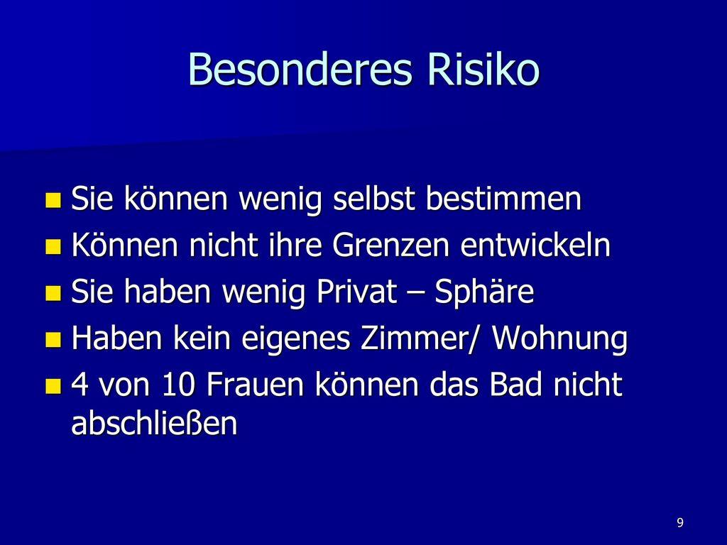 Besonderes Risiko Sie können wenig selbst bestimmen