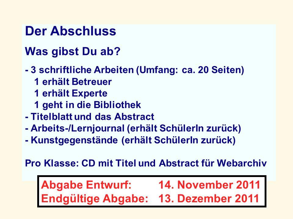 Der Abschluss Was gibst Du ab Abgabe Entwurf: 14. November 2011