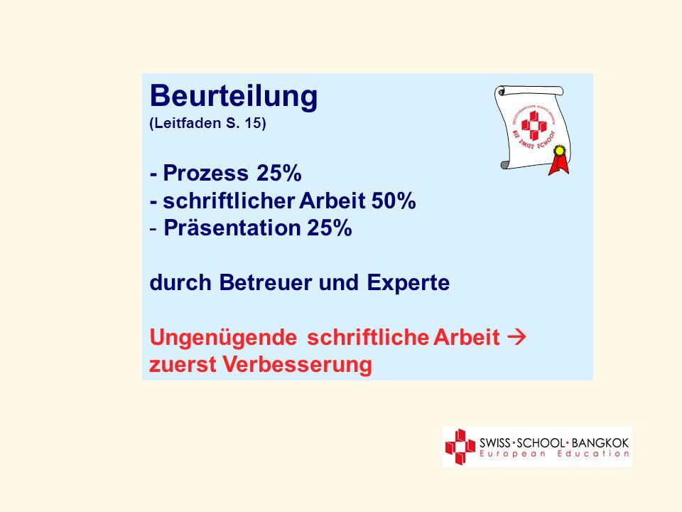 Beurteilung - Prozess 25% - schriftlicher Arbeit 50% Präsentation 25%