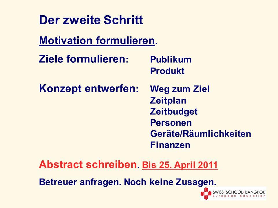 Der zweite Schritt Motivation formulieren. Ziele formulieren: Publikum