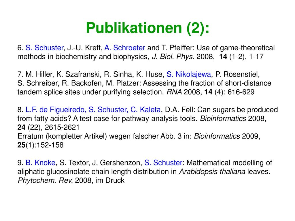 Publikationen (2): 6. S. Schuster, J.-U. Kreft, A. Schroeter and T. Pfeiffer: Use of game-theoretical.