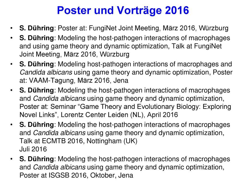 Poster und Vorträge 2016 S. Dühring: Poster at: FungiNet Joint Meeting, März 2016, Würzburg.