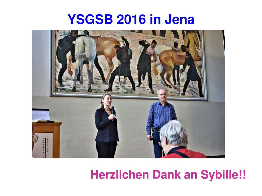 YSGSB 2016 in Jena Herzlichen Dank an Sybille!!