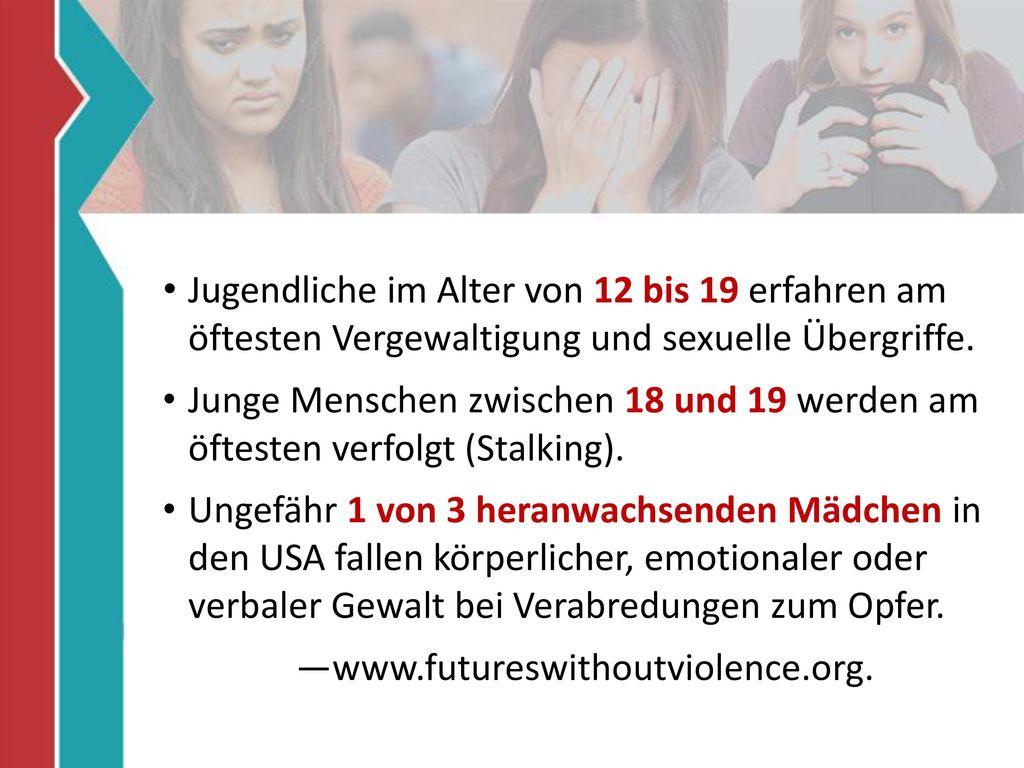 Jugendliche im Alter von 12 bis 19 erfahren am öftesten Vergewaltigung und sexuelle Übergriffe.