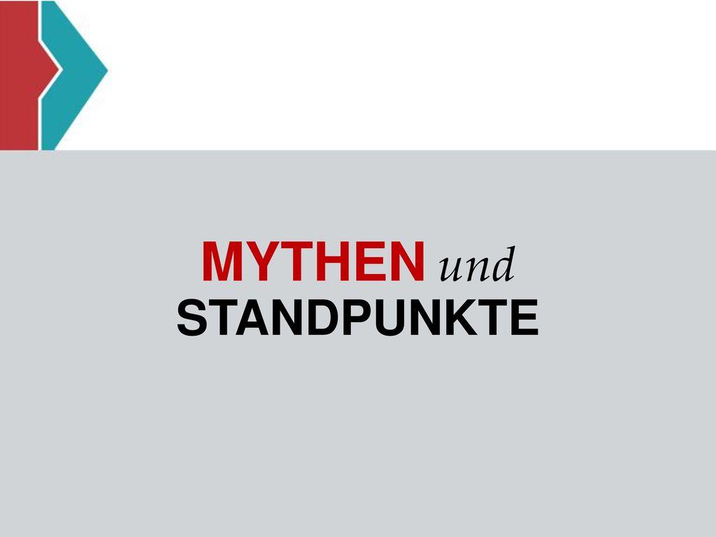 MYTHEN und STANDPUNKTE