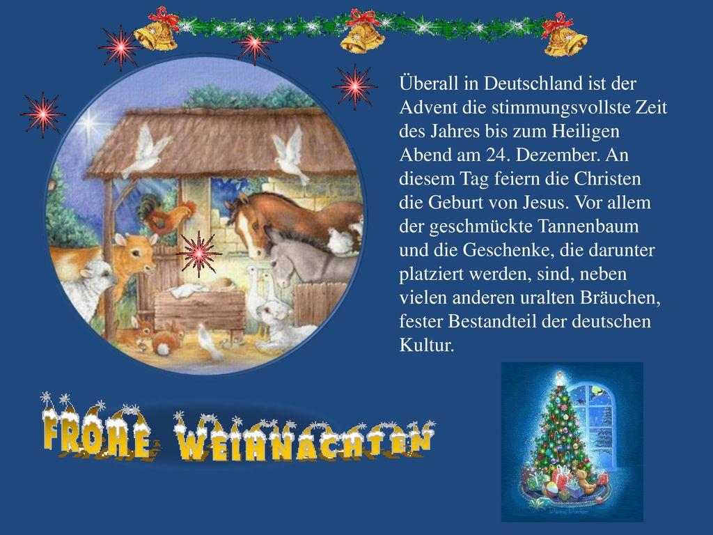 Überall in Deutschland ist der Advent die stimmungsvollste Zeit des Jahres bis zum Heiligen Abend am 24.