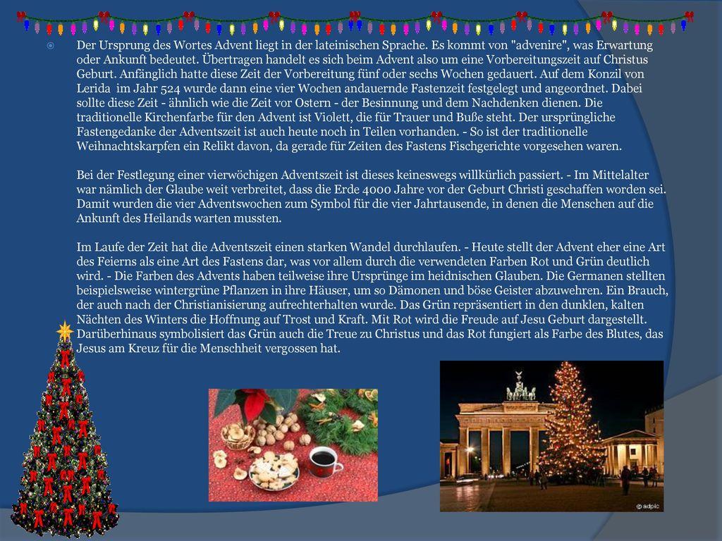 Der Ursprung des Wortes Advent liegt in der lateinischen Sprache