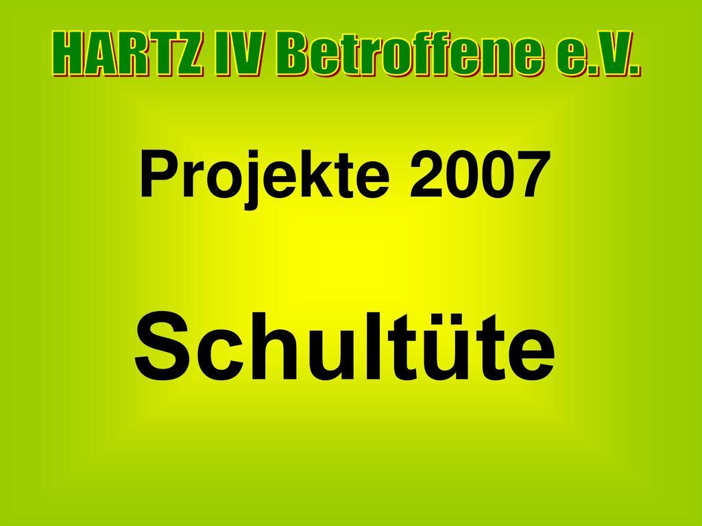 HARTZ IV Betroffene e.V. Projekte 2007 Schultüte