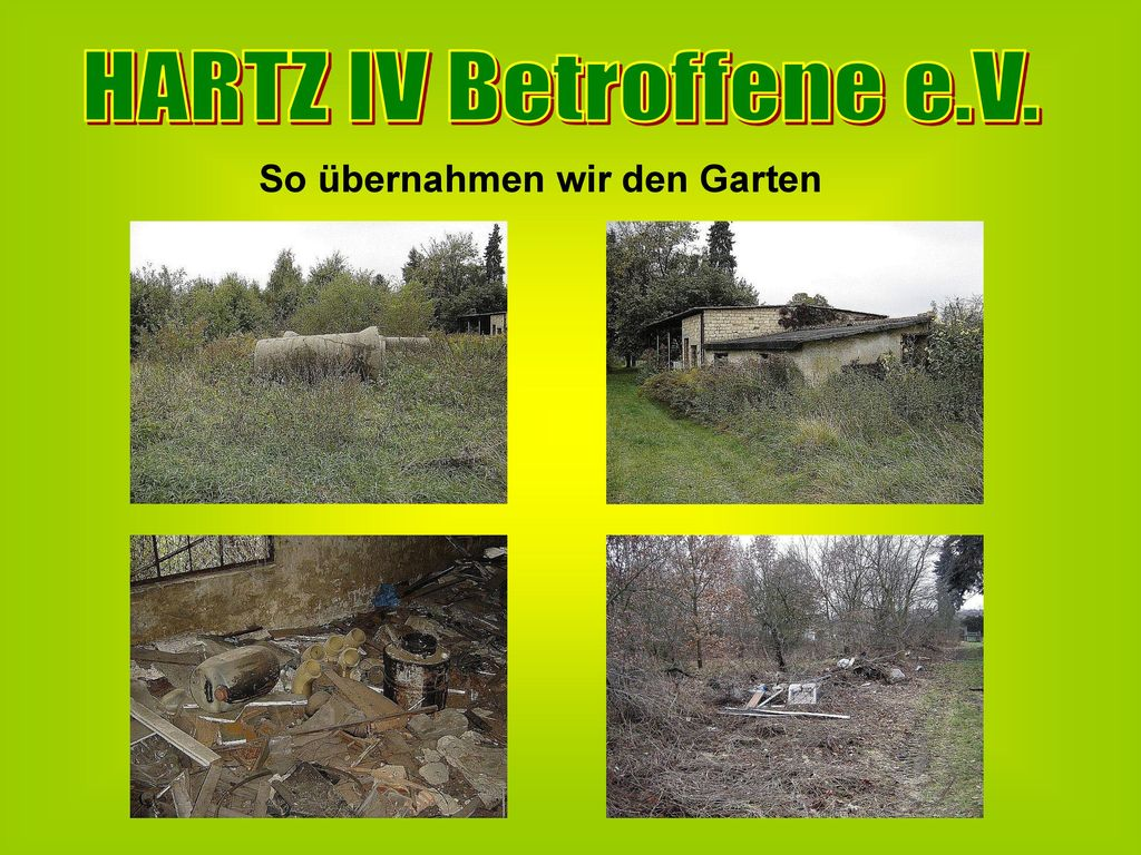 HARTZ IV Betroffene e.V. So übernahmen wir den Garten