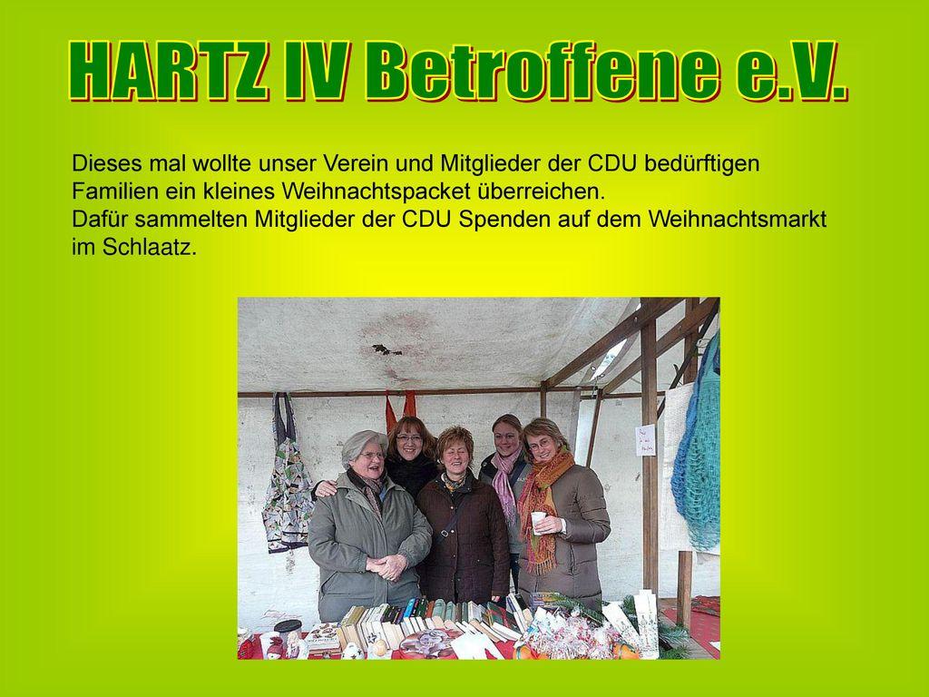 HARTZ IV Betroffene e.V. Dieses mal wollte unser Verein und Mitglieder der CDU bedürftigen Familien ein kleines Weihnachtspacket überreichen.