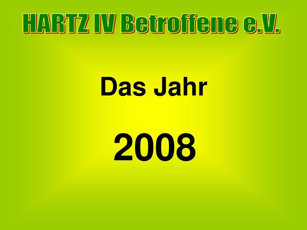 HARTZ IV Betroffene e.V. Das Jahr 2008