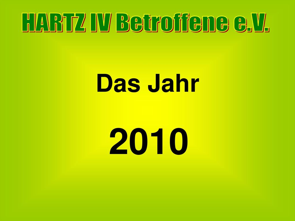 HARTZ IV Betroffene e.V. Das Jahr 2010