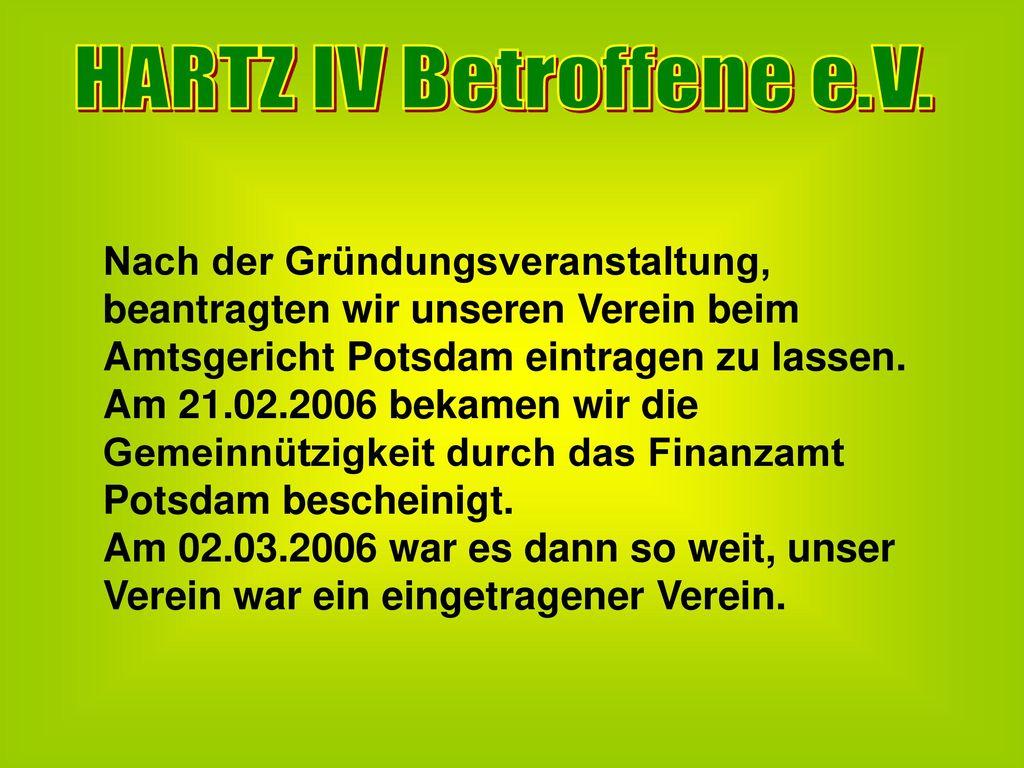 HARTZ IV Betroffene e.V. Nach der Gründungsveranstaltung, beantragten wir unseren Verein beim Amtsgericht Potsdam eintragen zu lassen.