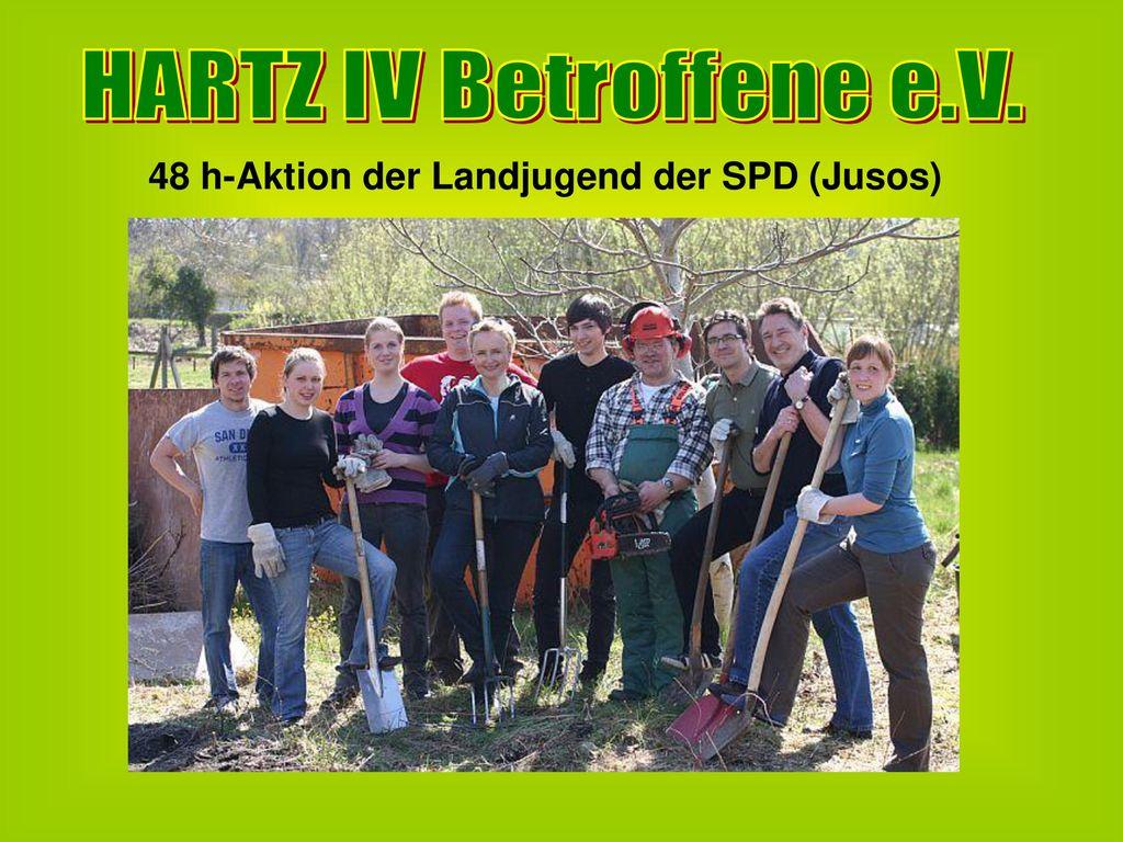 HARTZ IV Betroffene e.V. 48 h-Aktion der Landjugend der SPD (Jusos)