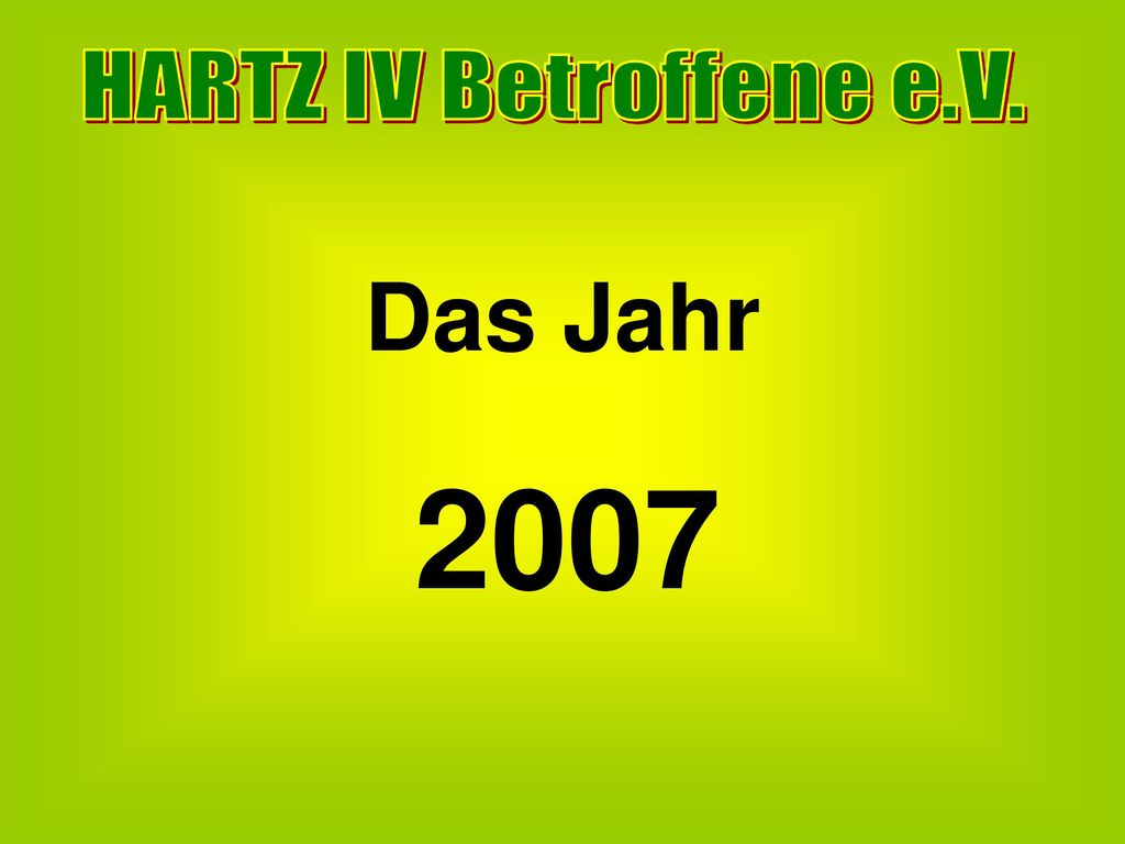 HARTZ IV Betroffene e.V. Das Jahr 2007