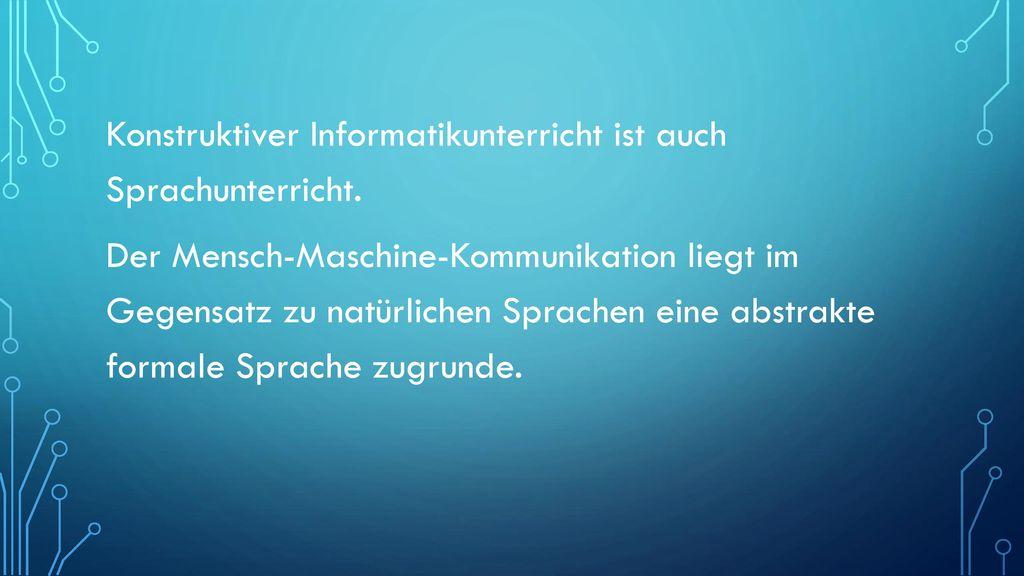 Konstruktiver Informatikunterricht ist auch Sprachunterricht