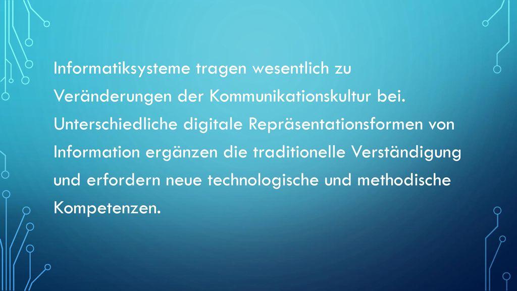 Informatiksysteme tragen wesentlich zu Veränderungen der Kommunikationskultur bei.