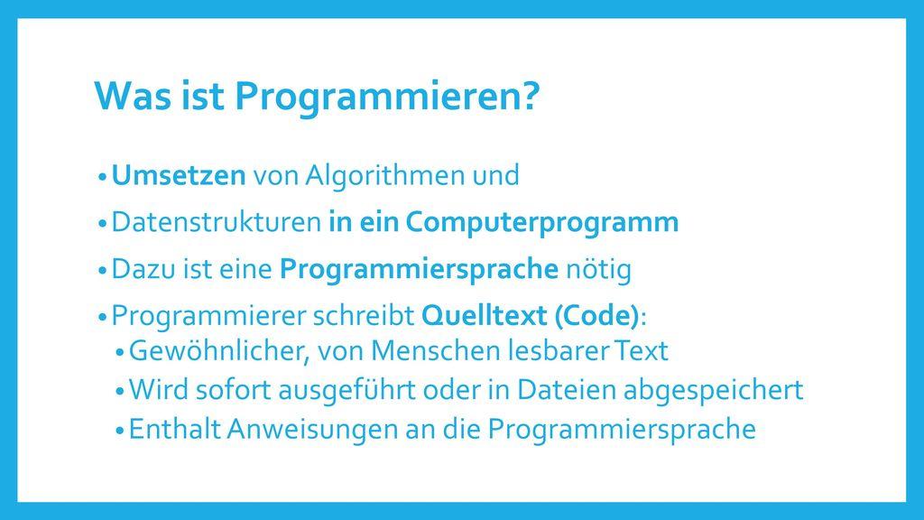 Was ist Programmieren Umsetzen von Algorithmen und