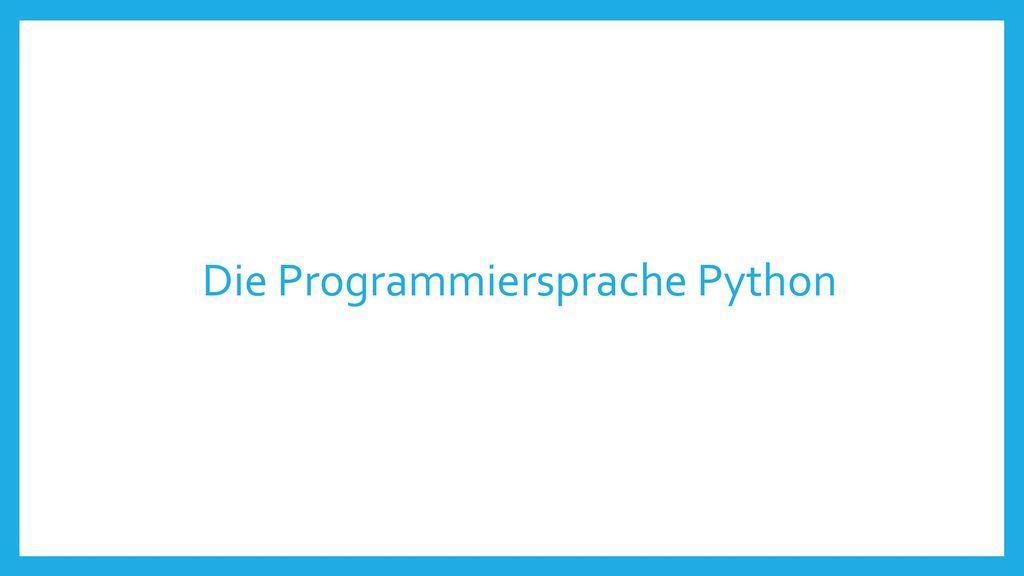Die Programmiersprache Python