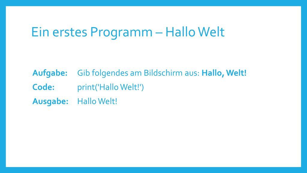 Ein erstes Programm – Hallo Welt