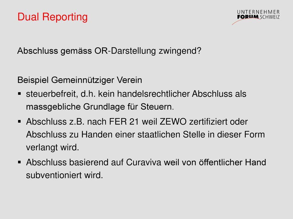 Dual Reporting Abschluss gemäss OR-Darstellung zwingend