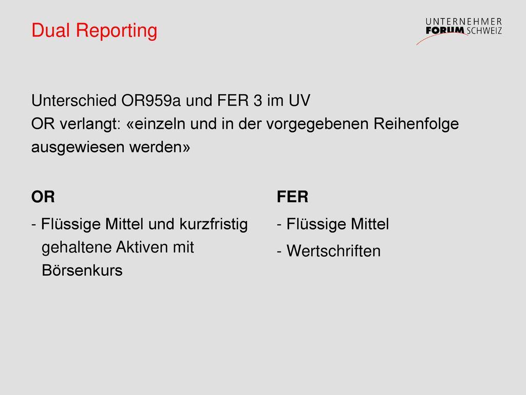 Dual Reporting Unterschied OR959a und FER 3 im UV OR verlangt: «einzeln und in der vorgegebenen Reihenfolge ausgewiesen werden»