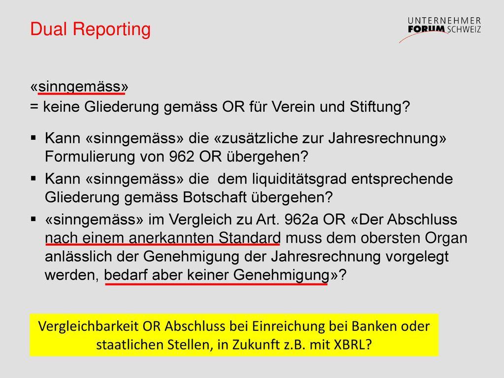 Dual Reporting «sinngemäss» = keine Gliederung gemäss OR für Verein und Stiftung