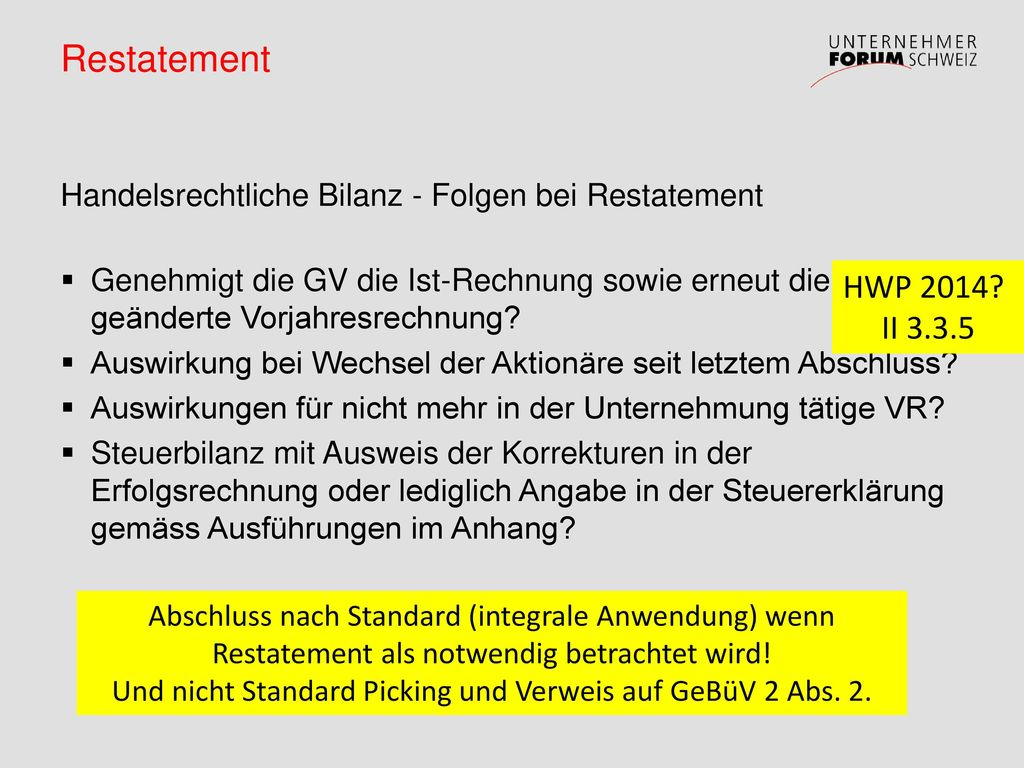Restatement Handelsrechtliche Bilanz - Folgen bei Restatement. Genehmigt die GV die Ist-Rechnung sowie erneut die geänderte Vorjahresrechnung