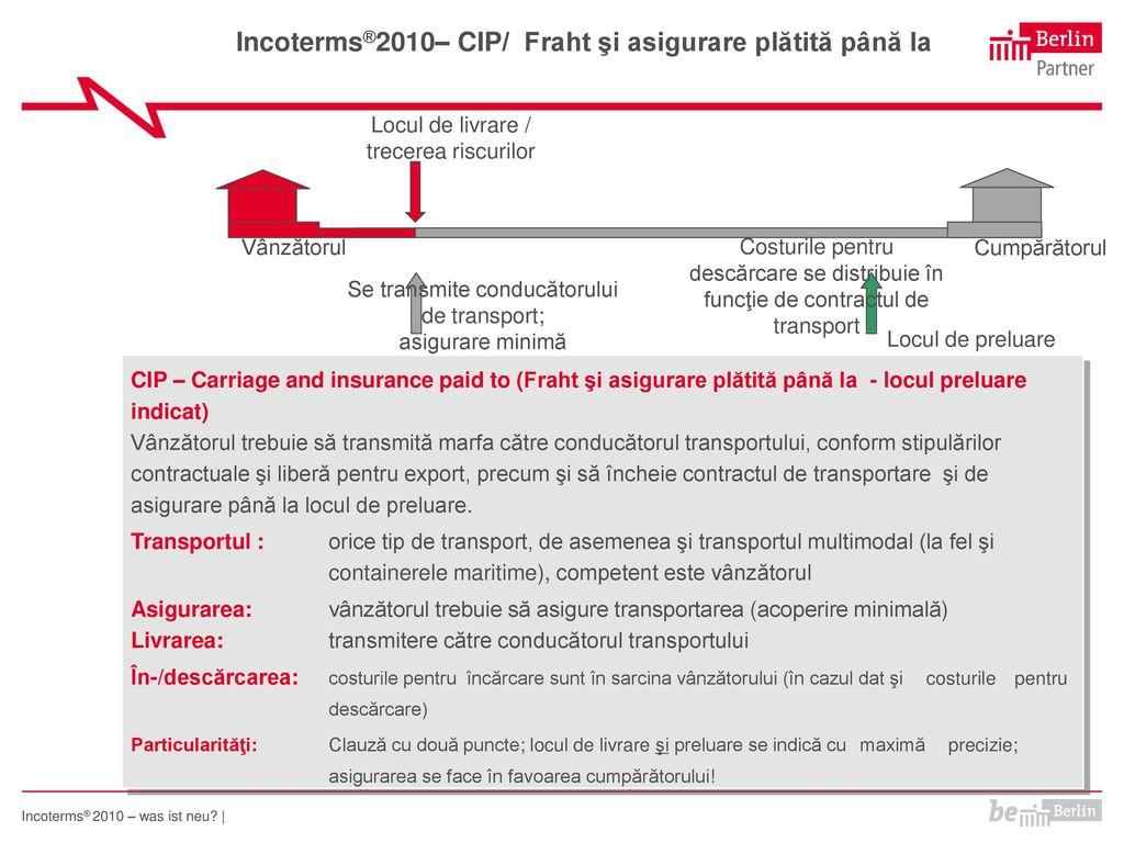 Incoterms®2010– CIP/ Fraht şi asigurare plătită până la
