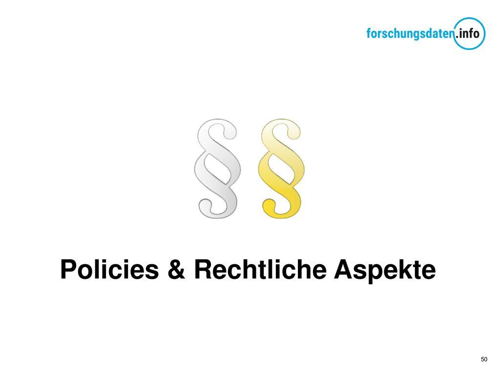 Policies & Rechtliche Aspekte