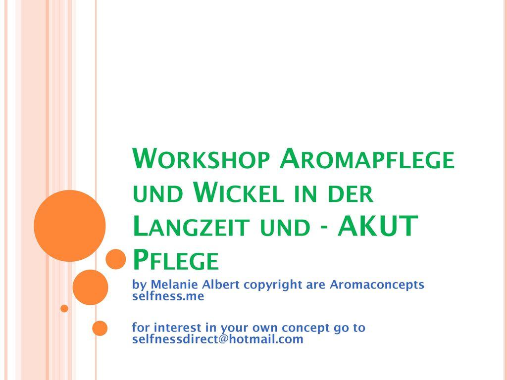 Workshop Aromapflege und Wickel in der Langzeit und - AKUT Pflege