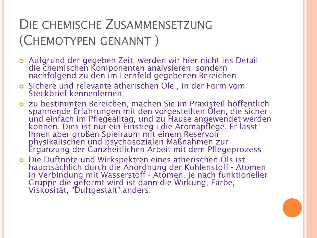Die chemische Zusammensetzung (Chemotypen genannt )