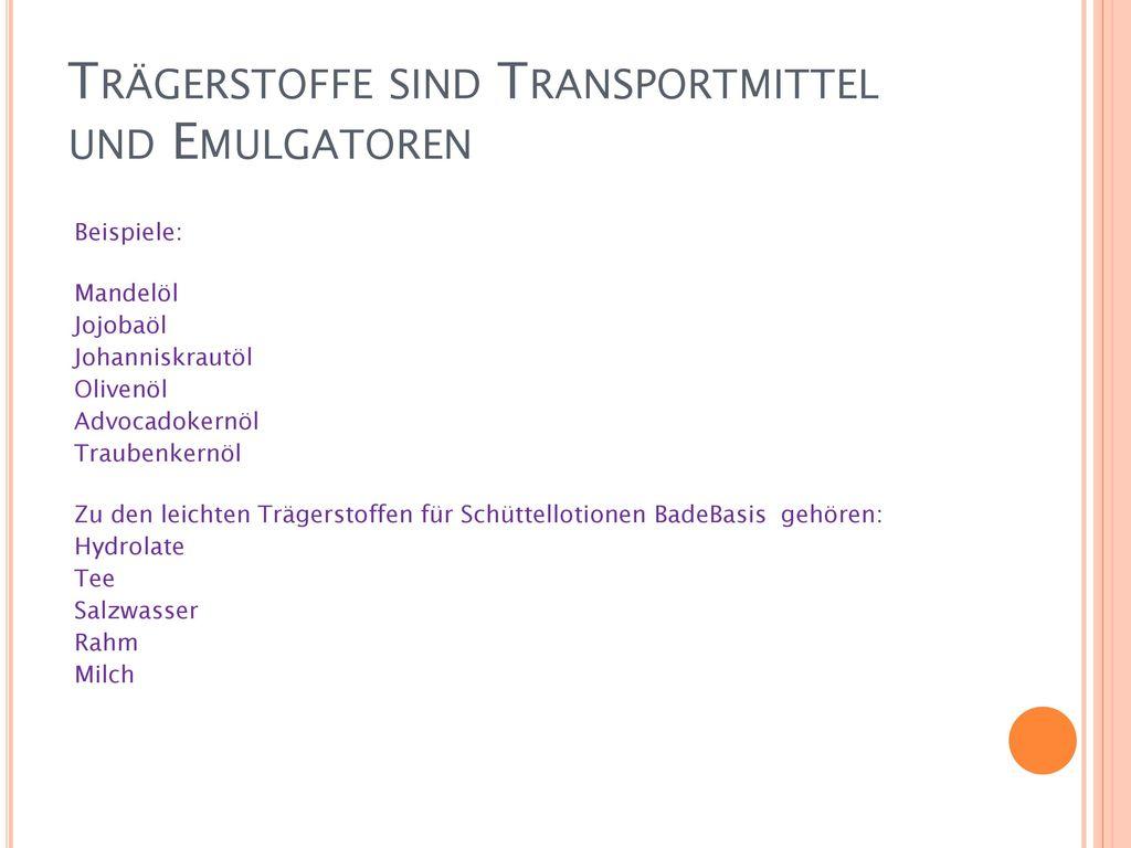 Trägerstoffe sind Transportmittel und Emulgatoren