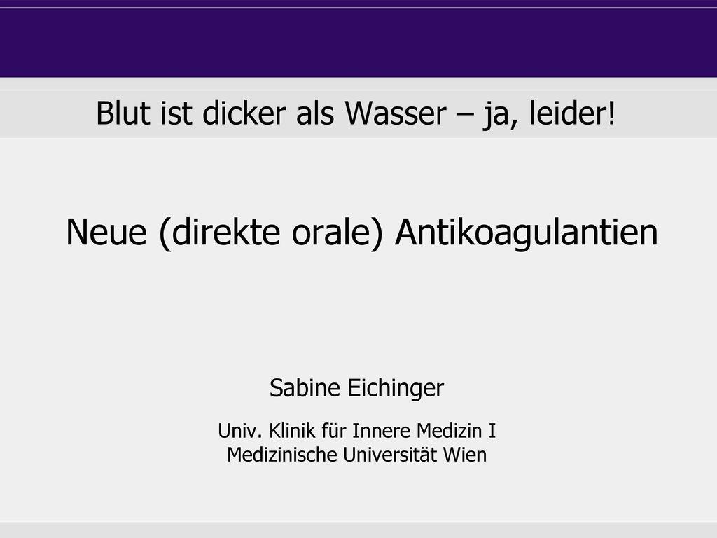 Neue (direkte orale) Antikoagulantien