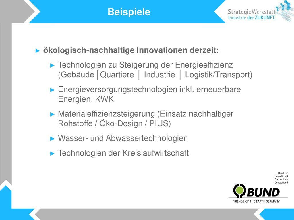 Beispiele ökologisch-nachhaltige Innovationen derzeit: