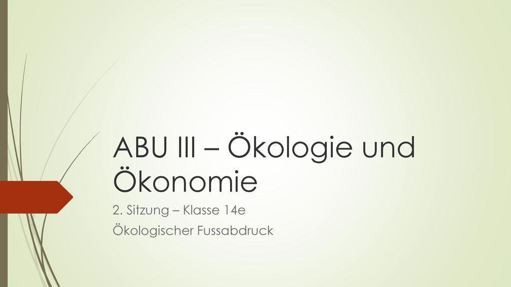 ABU III – Ökologie und Ökonomie - ppt video online herunterladen