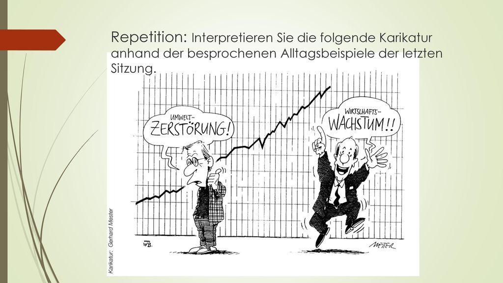 Repetition: Interpretieren Sie die folgende Karikatur anhand der besprochenen Alltagsbeispiele der letzten Sitzung.